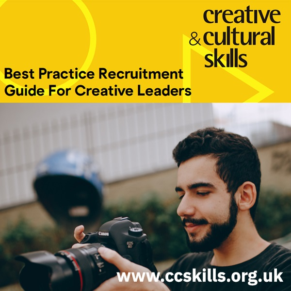 Download the Best Practice Recruitment Guide for Creative Leaders on Creative and Cultural Skills website