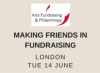 Arts Fundraising & Philanthropy - Making Friends in Fundraising