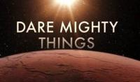Dare Mighty things poster