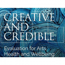 Creative and Credible Evaluation for Arts Health & Wellbeing